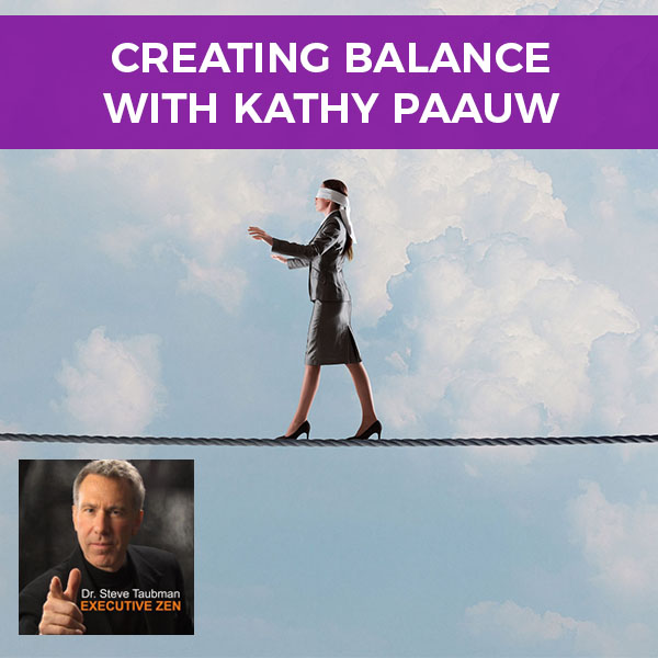 Creating Balance with Kathy Paauw