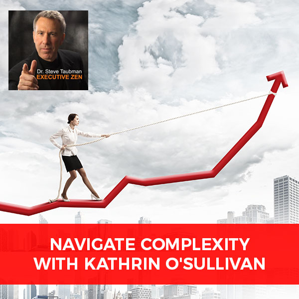 Navigate Complexity with Kathrin O'Sullivan