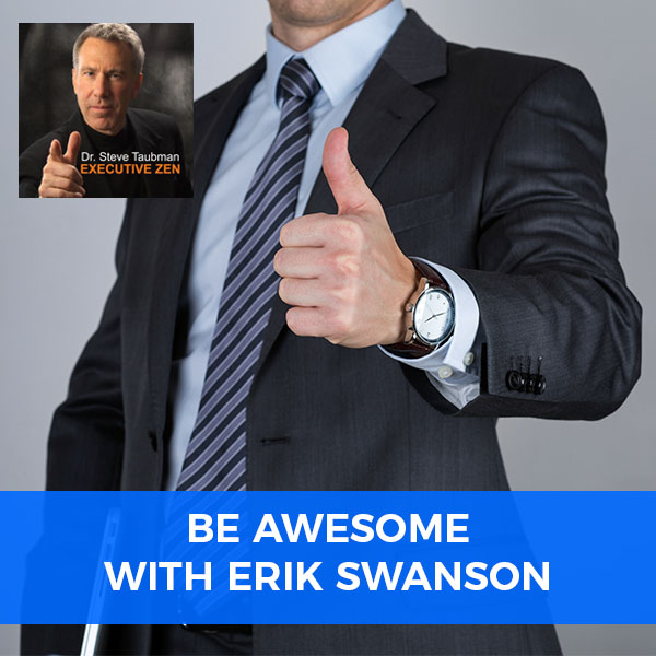 Be Awesome with Erik Swanson