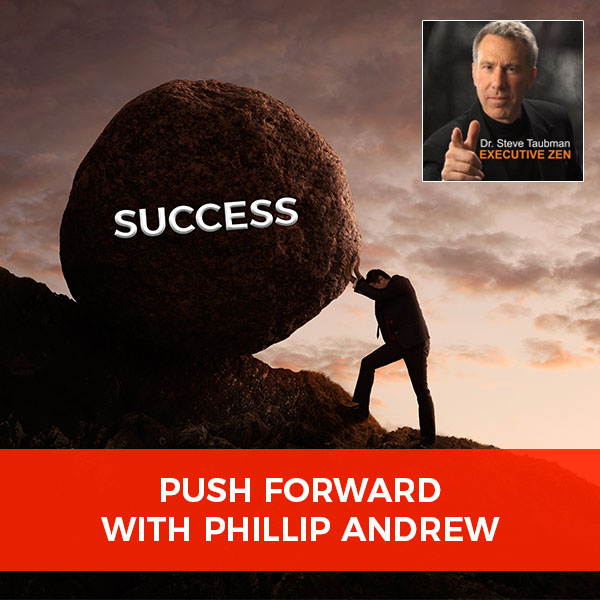 Push Forward with Phillip Andrew