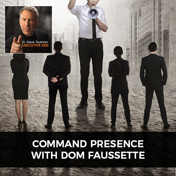 Command Presence with Dom Faussette