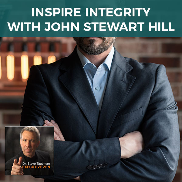 Inspire Integrity with John Stewart Hill