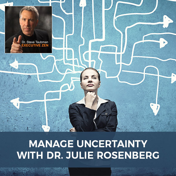 Manage Uncertainty with Dr. Julie Rosenberg