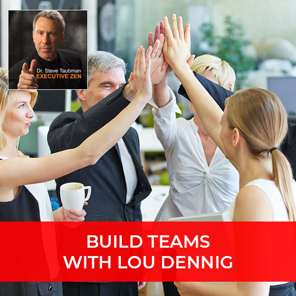Build Teams with Lou Dennig
