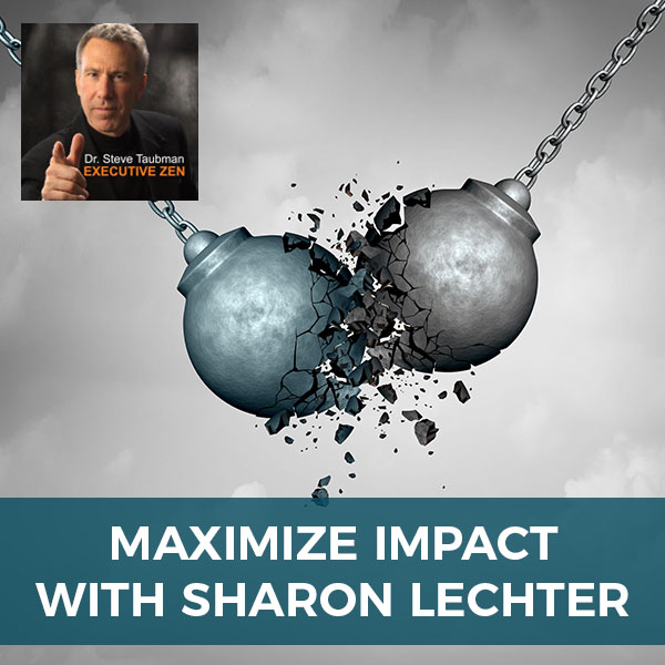 Maximize Impact with Sharon Lechter