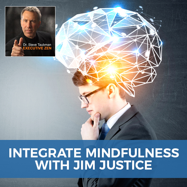 Integrate Mindfulness with Jim Justice
